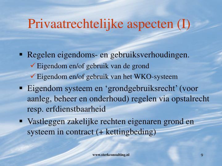 Privaatrechtelijke aspecten (I)