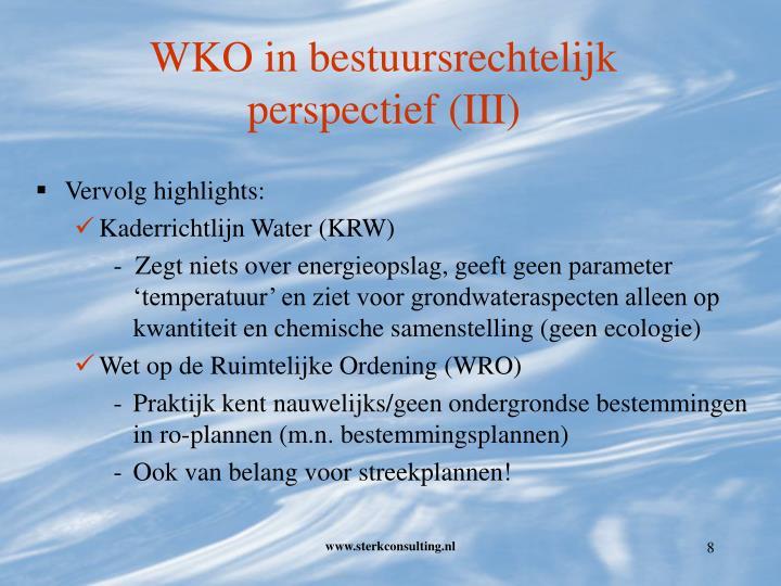 WKO in bestuursrechtelijk perspectief (III)
