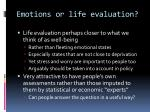 emotions or life evaluation