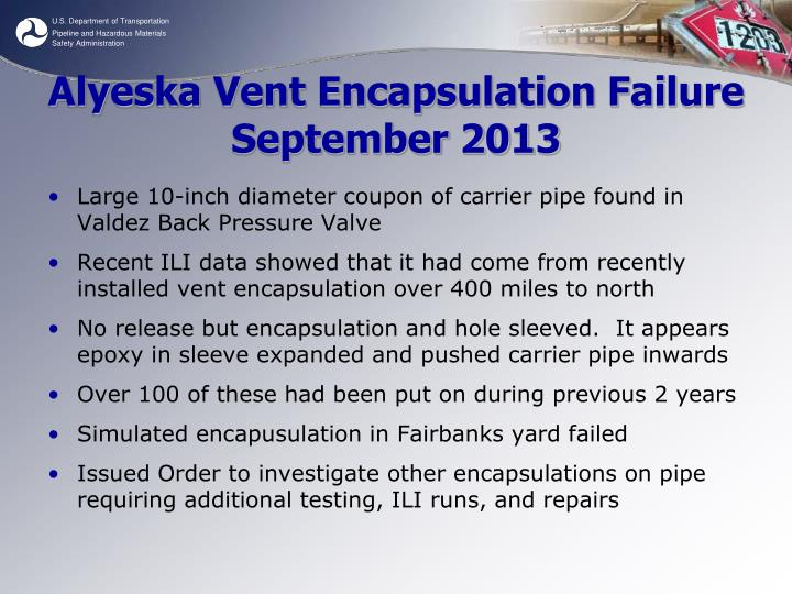 Alyeska Vent Encapsulation Failure