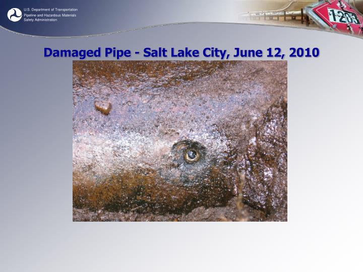 Damaged Pipe - Salt Lake City, June 12, 2010
