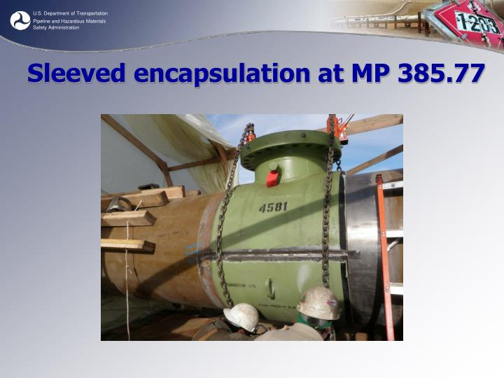 Sleeved encapsulation at MP 385.77