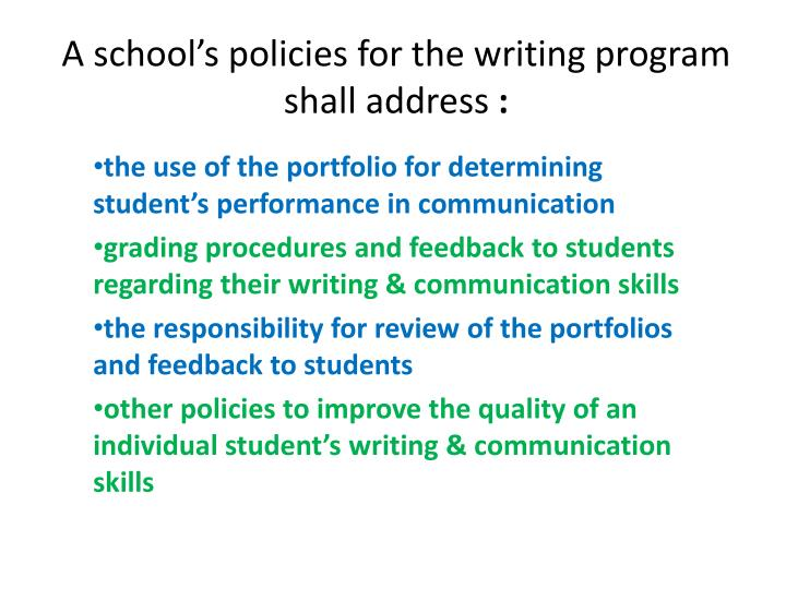 A school's policies for the writing program shall address