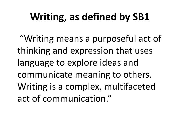 Writing, as defined by SB1