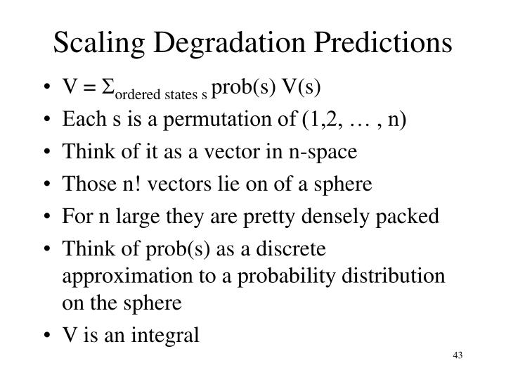 Scaling Degradation Predictions