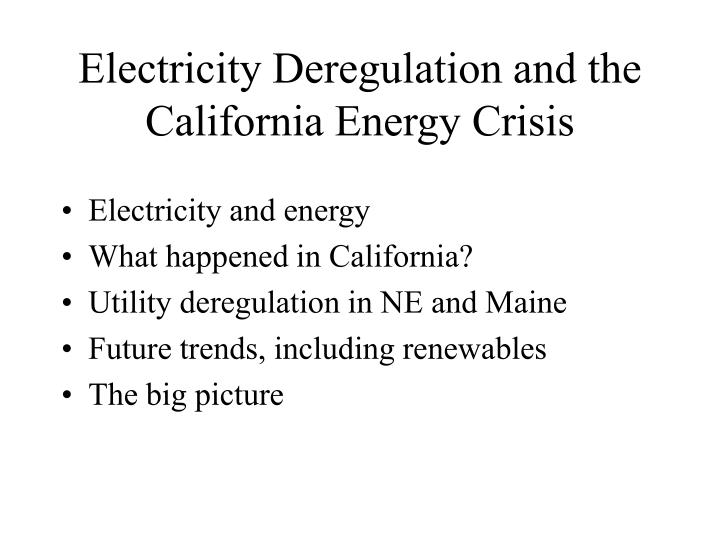 Electricity deregulation and the california energy crisis