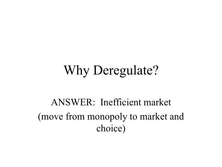 Why Deregulate?