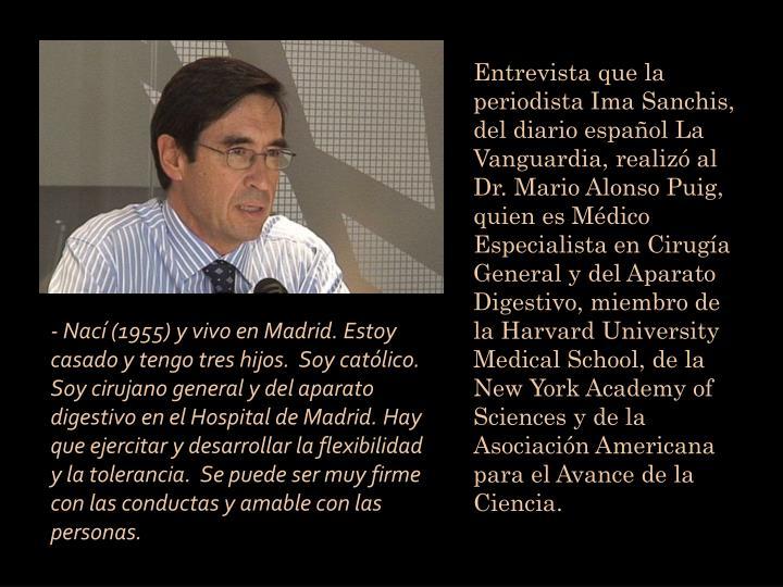 Entrevista que la periodista Ima Sanchis, del diario español La Vanguardia, realizó al Dr. Mario A...