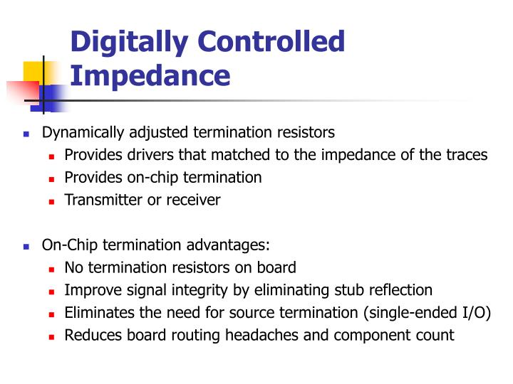 Digitally Controlled Impedance
