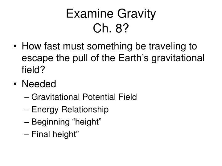 Examine Gravity