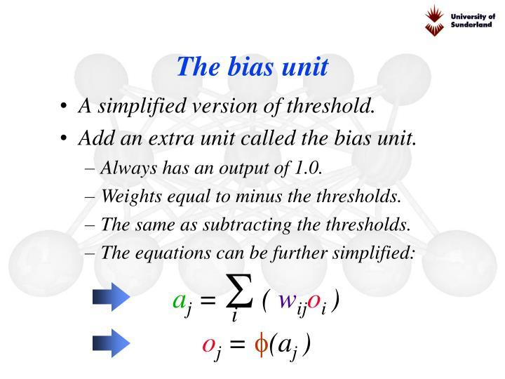 The bias unit
