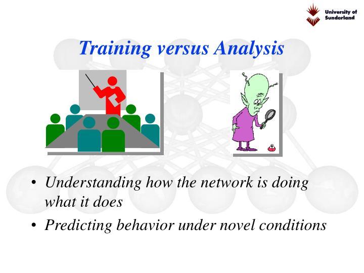 Training versus Analysis