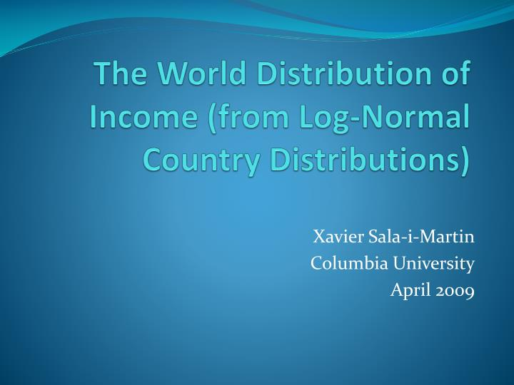 The world distribution of income from log normal country distributions