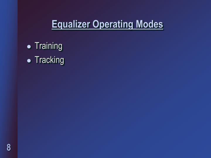 Equalizer Operating Modes