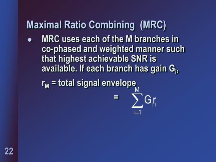 Maximal Ratio Combining  (MRC)