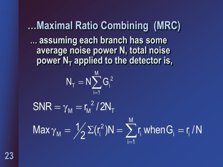 …Maximal Ratio Combining  (MRC)