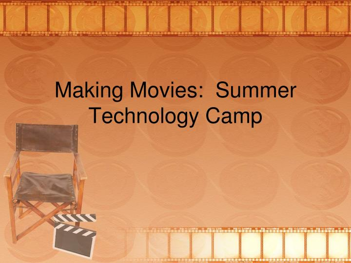 Making movies summer technology camp