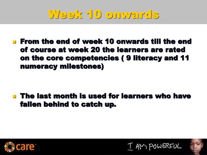 Week 10 onwards