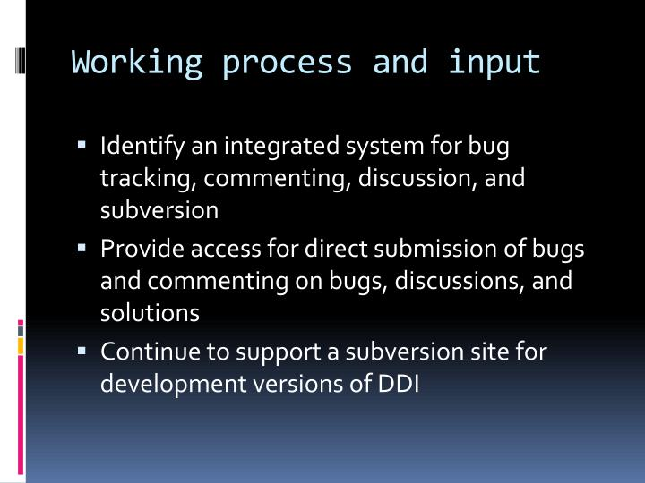 Working process and input