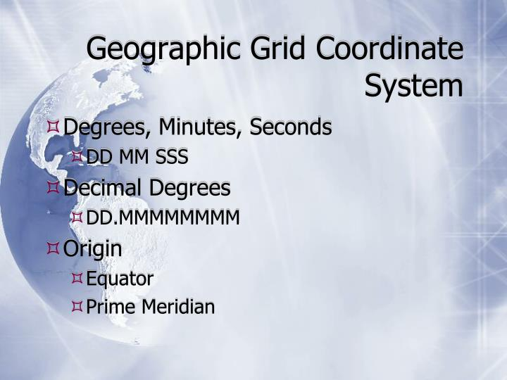 Geographic Grid Coordinate System