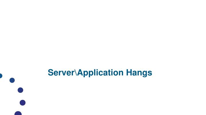 Server\Application Hangs