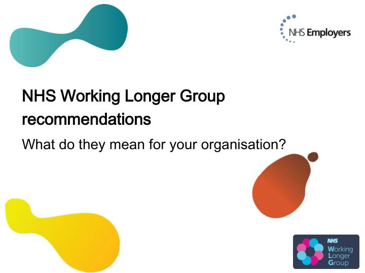 NHS Working Longer Group recommendations