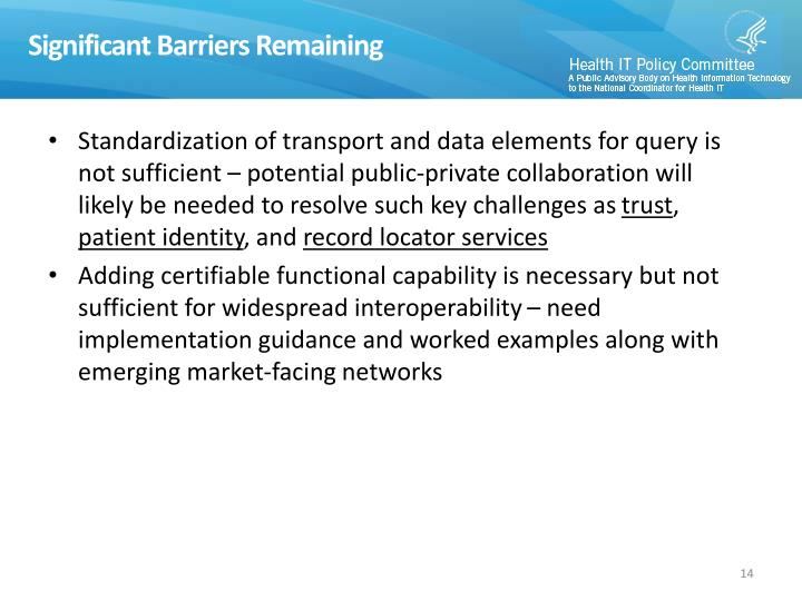 Significant Barriers Remaining