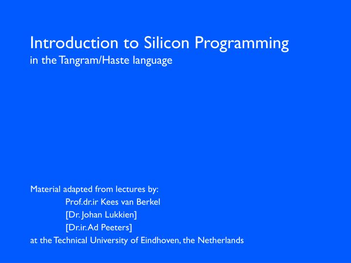 Introduction to silicon programming in the tangram haste language