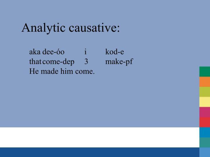Analytic causative: