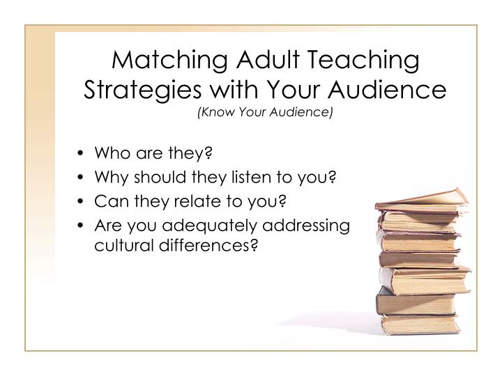 Matching Adult Teaching Strategies with Your Audience