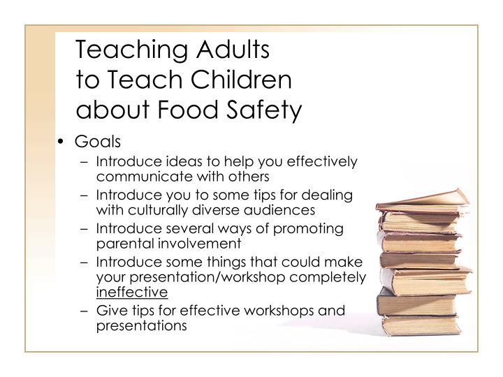 Teaching adults to teach children about food safety1
