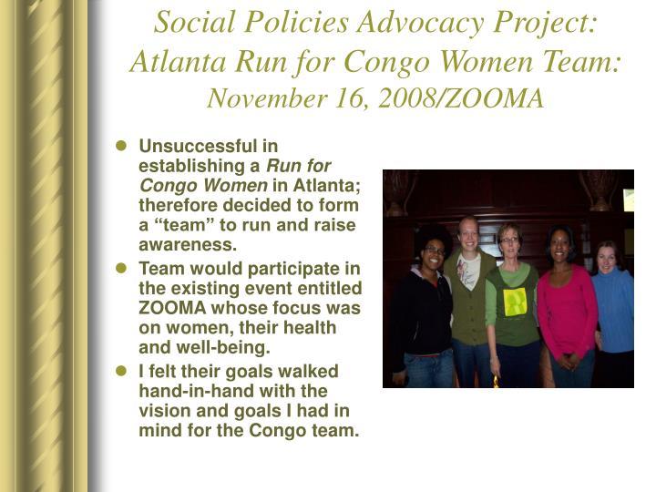 Social Policies Advocacy Project: Atlanta Run for Congo Women Team: