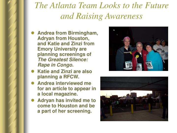 The Atlanta Team Looks to the Future and Raising Awareness
