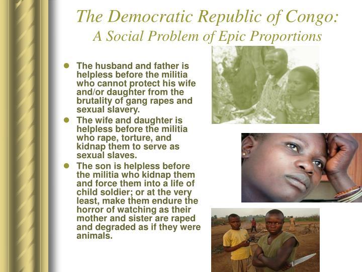 The democratic republic of congo a social problem of epic proportions