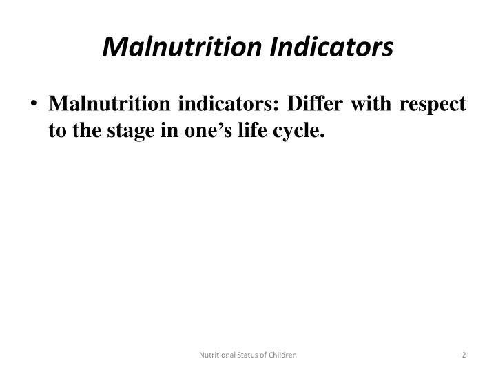 Malnutrition indicators