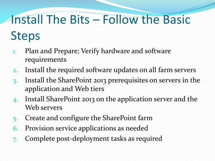 Install The Bits – Follow the Basic Steps