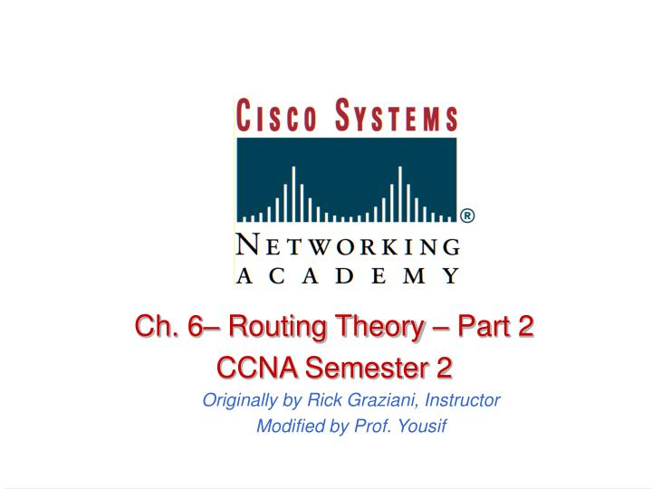 Ch. 6– Routing Theory – Part 2