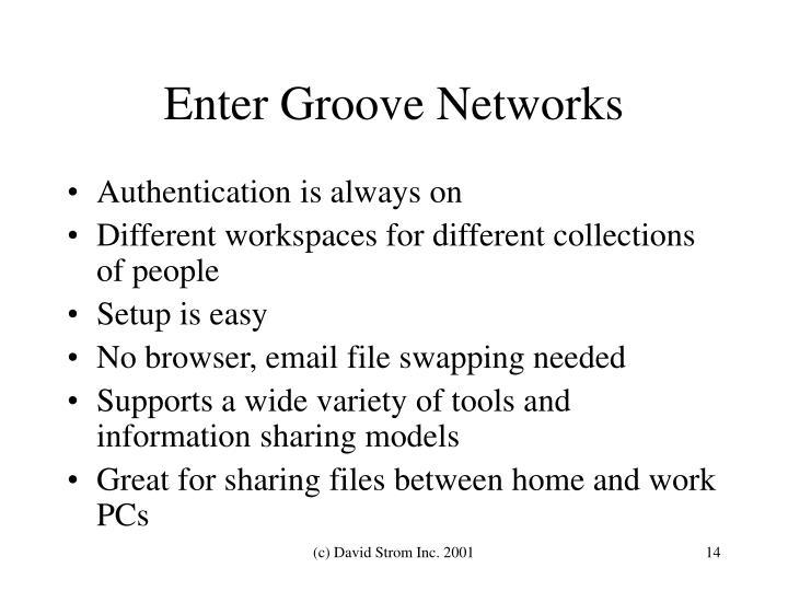 Enter Groove Networks