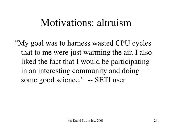 Motivations: altruism