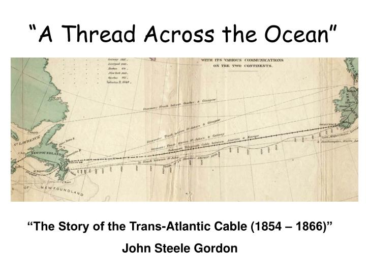 """A Thread Across the Ocean"""