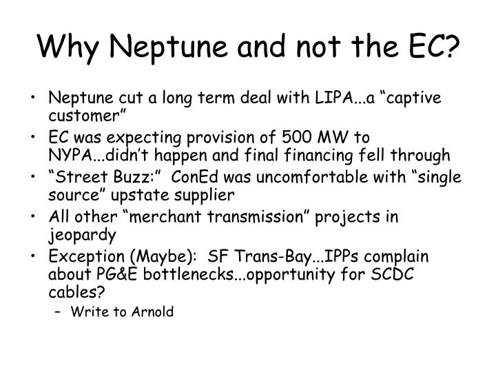 Why Neptune and not the EC?