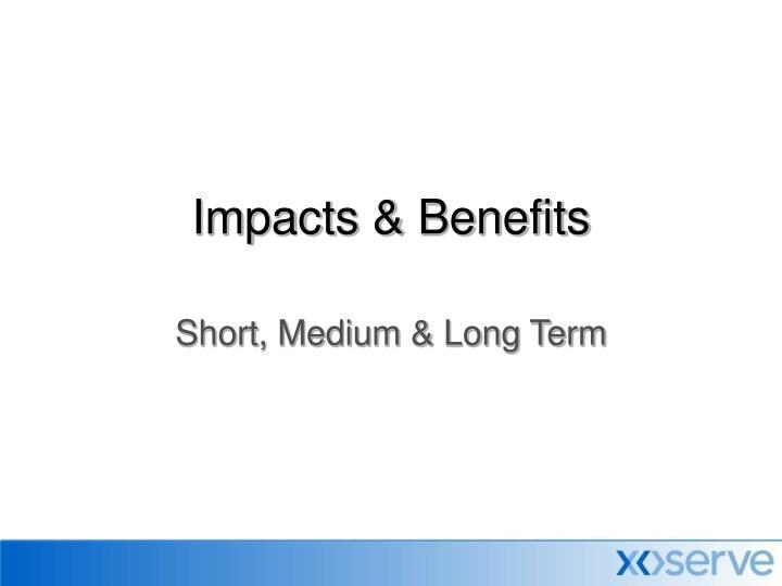 Impacts & Benefits