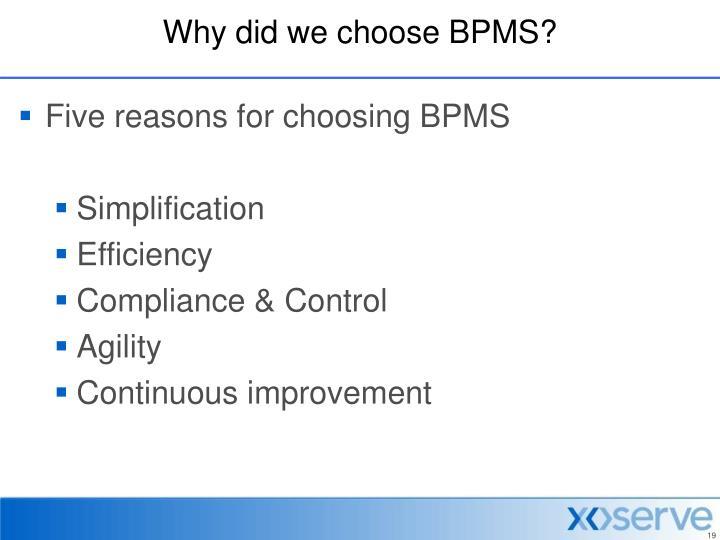 Why did we choose BPMS?