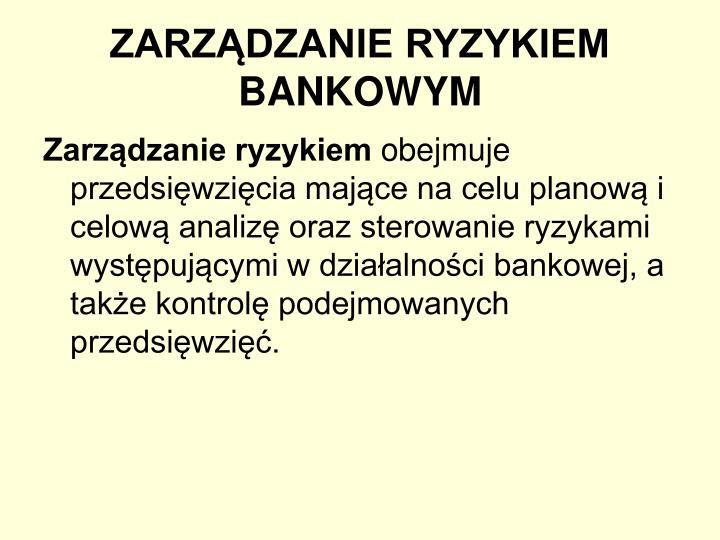 Zarz dzanie ryzykiem bankowym