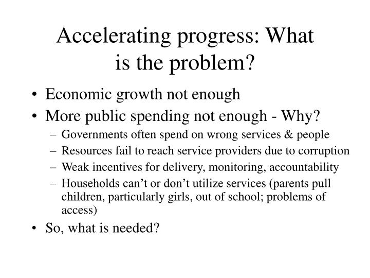 Accelerating progress: What