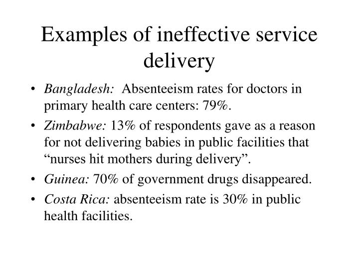 Examples of ineffective service delivery