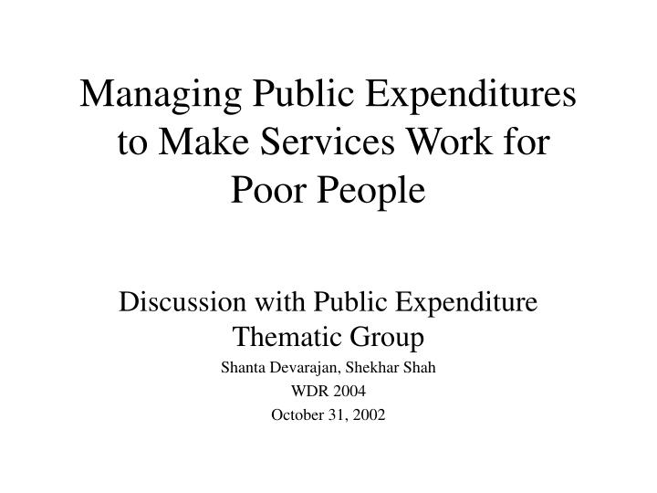 Managing public expenditures to make services work for poor people