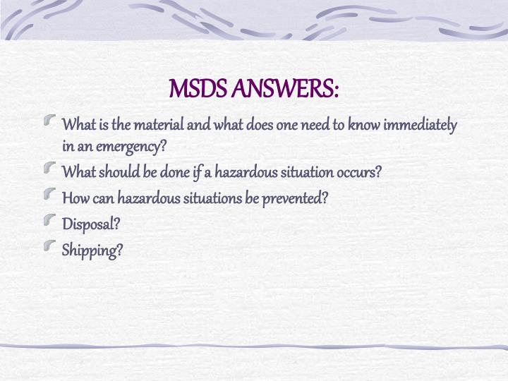 MSDS ANSWERS: