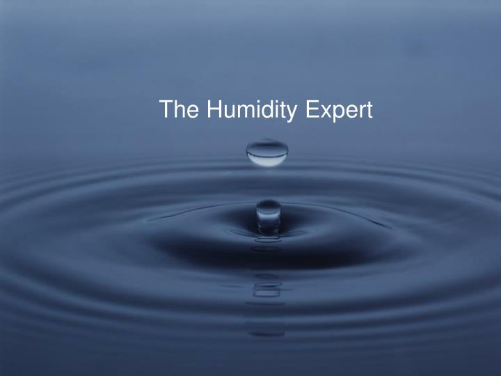 The Humidity Expert