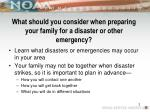 what should you consider when preparing your family for a disaster or other emergency